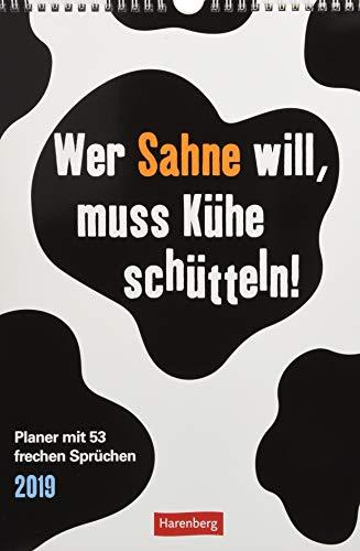 Wer Sahne will, muss Kühe schütteln! - Kalender 2019: Planer mit 53 frechen Sprüchen