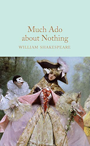 Much Ado About Nothing (Macmillan Collector's Library Book 193) (English Edition)