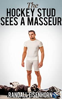 The Hockey Stud Sees a Masseur: A Jock With a Secret (Across the Rink Book 1) (English Edition) von [Eisenhorn, Randall]