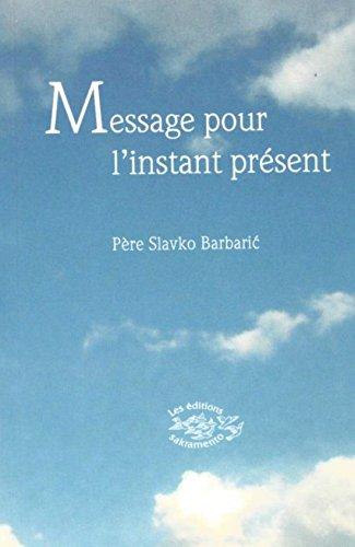 Message pour l'instant présent