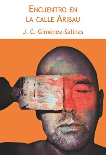 Encuentro en la calle Aribau por Juan Carlos Giménez-Salinas