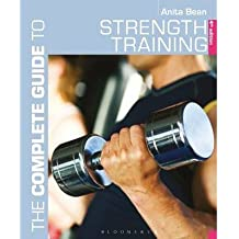 [(The Complete Guide to Strength Training)] [ By (author) Anita Bean ] [August, 2008]