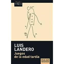 Juegos De LA Edad Tardia (Maxi) by Luis Landero(2007-10-19) Premio Nacional de Narrativa 1990