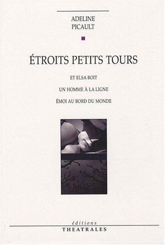 Etroits Petits Tours Et Elsa Boit Un Homme La Ligne Emoi Au Bord Du Monde [Pdf/ePub] eBook