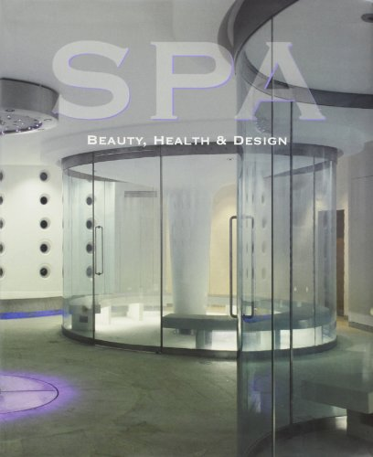 Spa: Beauty, Health and Design por DANIELA SANTOS QUARTINO