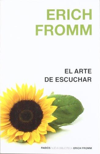 El arte de escuchar (Nueva Biblioteca Erich Fromm) por Erich Fromm