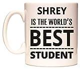 SHREY IS THE WORLDS BEST STUDENT Becher von WeDoMugs