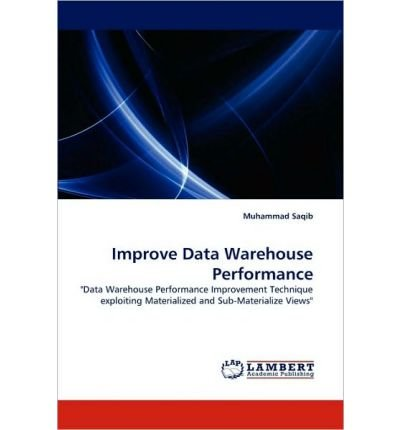 [(Improve Data Warehouse Performance )] [Author: Muhammad Saqib] [Jun-2010] par Muhammad Saqib