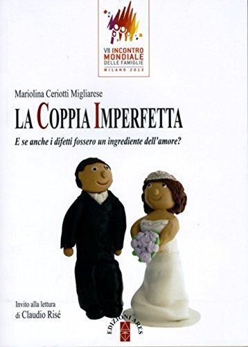 La coppia imperfetta. E se anche i difetti fossero un ingrediente dell'amore?