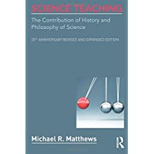 Science Teaching: The Contribution of History and Philosophy of Science, 20th Anniversary Revised and Expanded Edition