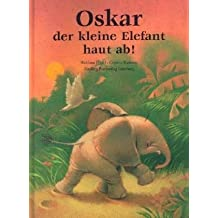 Oskar, der kleine Elefant, haut ab!