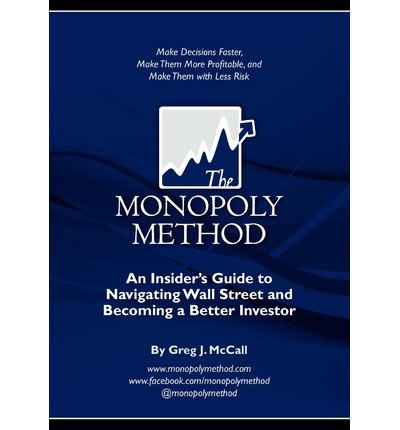 [The Monopoly Method: An Insider's Guide to Navigating