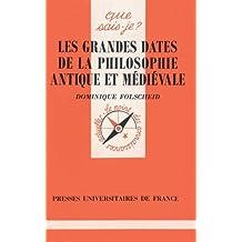 LES GRANDES DATES DE LA PHILOSOPHIE ANTIQUE ET MEDIEVALE. 2ème édition
