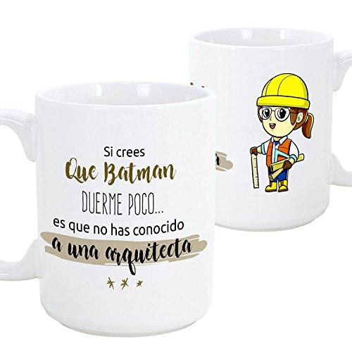 Taza de desayuno original para regalar a trabajadores profesionales - Regalo para arquitectas - Si crees que Batman duerme poco es que no has conocido a un arquitecto (mujer) - Cerámica 350 ml (1 unidad)
