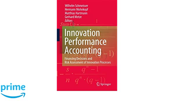 Innovation performance accounting: Financing Decisions and Risk Assessment of Innovation Processes