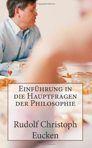 Einführung in die Hauptfragen der Philosophie by Rudolf Christoph Eucken (2012-08-09)