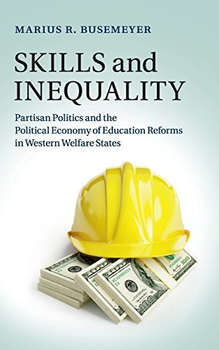 Skills and Inequality: Partisan Politics and the Political Economy of Education Reforms in Western Welfare States by Marius R. Busemeyer (2014-09-04)
