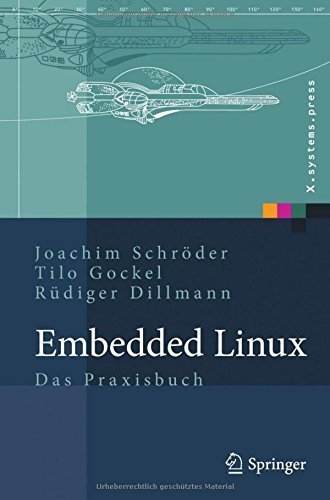 Embedded Linux: Das Praxisbuch (X.systems.press) (German Edition) by Schr?der, Joachim, Gockel, Tilo, Dillmann, R¨¹diger (2009) Hardcover