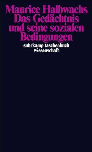 Das Gedächtnis und seine sozialen Bedingungen (suhrkamp taschenbuch wissenschaft)