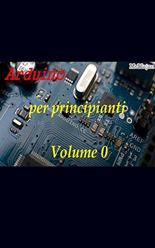 Arduino per principianti: Volume 0