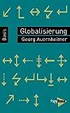 Globalisierung (Basiswissen Politik / Geschichte / Ökonomie)