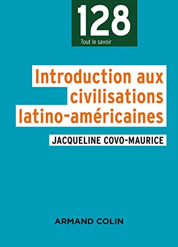 Introduction aux civilisations latino-américaines par Jacqueline Covo-Maurice