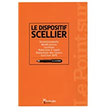 Le dispositif Scellier: Investissements. Bénéficiaires. Location. Réduction d'impôt. Imposition des loyers. Scelier SCPI.