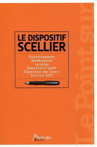 Le dispositif Scellier : Investissements, Bénéficiaires, Location, Réduction d'impôt, Imposition des loyers, Scellier SCPI par Olivier Puren
