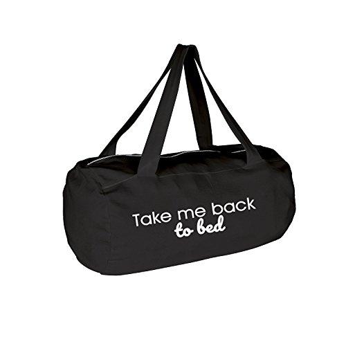take me back to bed Tasche mit Spruch verschiedene Motive & Designs PREMIUM QUALITÄT Collegebag Gymbag Sporttasche (387-Laguna-Schwarz) (Langarm Laguna)