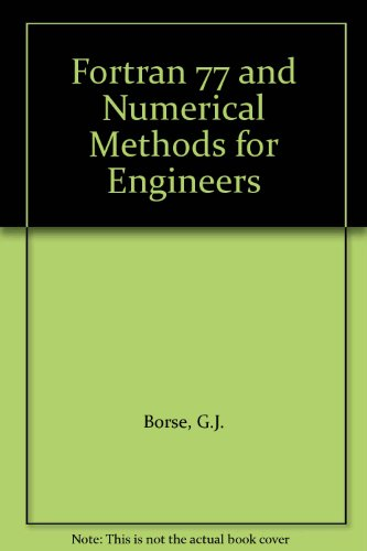 Fortran 77 and Numerical Methods for Engineers [Taschenbuch] by Borse, G.J.
