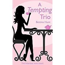 A Tempting Trio: A Romantic Comedy