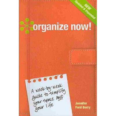 organize-now-a-week-by-week-guide-to-simplify-your-space-and-your-life