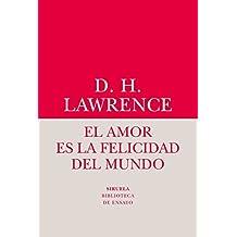 El Amor es la felicidad del mundo (Biblioteca de Ensayo / Serie menor)