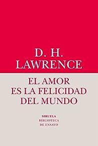El amor es la felicidad del mundo par  David Herbert Lawrence