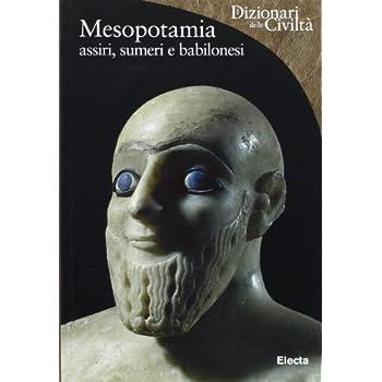 Mesopotamia. Assiri, Sumeri E Babilonesi