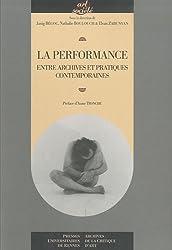 La performance : Entre archives et pratiques contemporaines