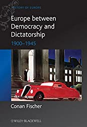 Europe between Democracy and Dictatorship: 1900 - 1945 (Blackwell History of Europe)