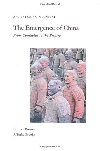 The Emergence of China: From Confucius to the Empire (Ancient China in Context) by E. Bruce Brooks (2015-06-02)