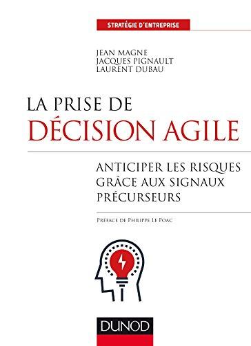 La prise de décision agile - Anticiper les risques grâce aux signaux précurseurs par Jean Magne