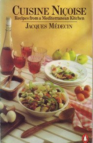 Cuisine Nicoise: Recipes from a Mediterranean Kitchen by Jacques Medecin (1983-08-25)