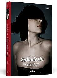 Submissiv: Aus dem Leben einer devoten Frau (ANAIS)