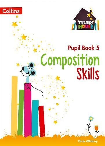 Composition Skills Pupil Book 5 (Treasure House)