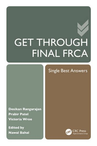 Get Through Final FRCA: Single Best Answers
