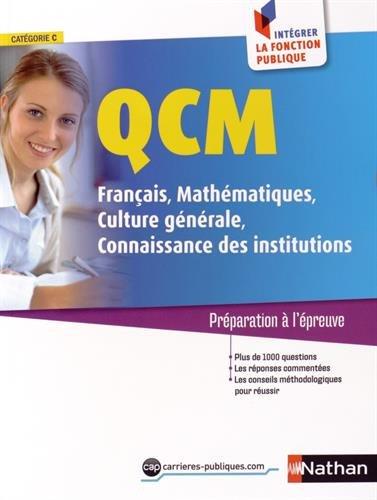 QCM - Franais - Mathmatiques - Culture Gnrale - Connaissance des institutions