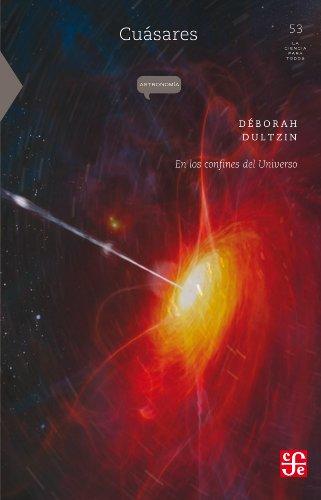 Cuásares. En los confines del Universo: 0 (Seccion de Obras de Ciencia y Tecnologia) por Déborah Dultzin