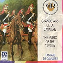 The Music of the Cavalry by Cavalry Fanfare/Besnier (1998-06-02)