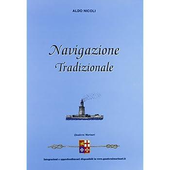 Navigazione Tradizionale. Per Gli Ist. Tecnici Nautici