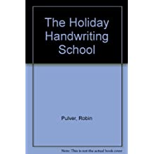 The Holiday Handwriting School by Robin Pulver (1991-04-01)