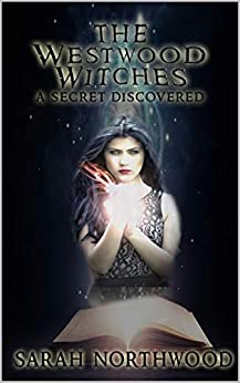 The Westwood Witches: A Secret Discovered by [Northwood, Sarah]