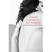 Sexual Intimacy for Women: A Guide for Same-Sex Couples (English Edition)